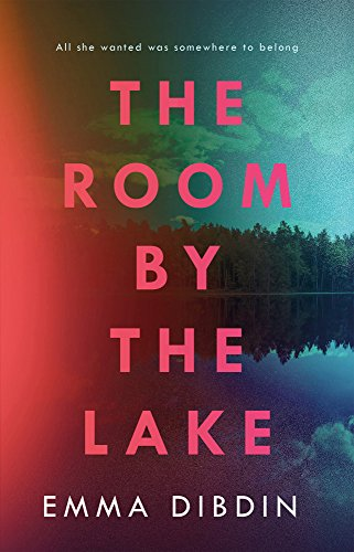 The Room by the Lake: A gripping thriller - the perfect summer read! by [Dibdin, Emma]