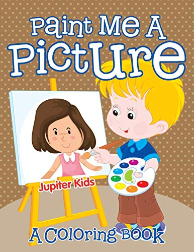 Paint Me A Picture (A Coloring Book)
