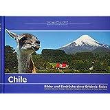 Chile - Bilder und Eindrücke einer Erlebnis-Reise: Osterinsel, Atacama, Santiago, Valparaíso, Seengebiet, Fjorde, Torres del Paine, Seno Otway (Bilder und Eindrücke einer Reise)