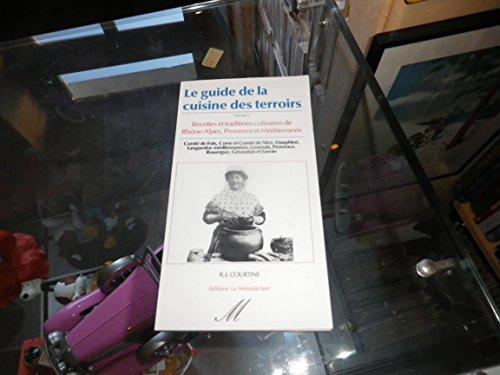 Le guide de la cuisine des terroirs. 5, Rhône-Alpes, Provence et Méditerranée