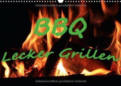 BBQ Lecker Grillen (Wandkalender 2015 DIN A3 quer): Lecker Grillgut, Fleisch, Meeresfrüchte und Gemüse. (Monatskalender, 14 Seiten) -