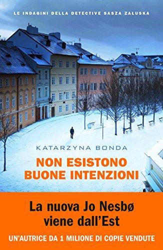 Non esistono buone intenzioni (Le indagini della detective Sasza Zaluska)