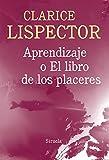 Aprendizaje O El Libro De Los Placeres (Biblioteca Clarice Lispector)
