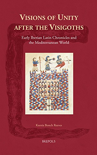 Price comparison product image Visions of Unity After the Visigoths: Early Iberian Latin Chronicles and the Mediterranean World (Cursor Mundi)