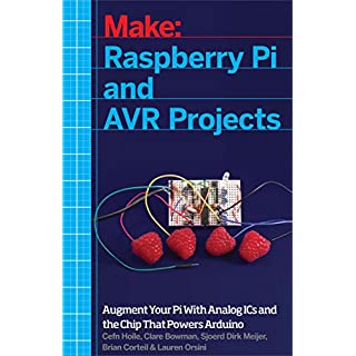 Raspberry Pi and AVR Projects: Augmenting the Pi's ARM with the Atmel ATmega, ICs, and Sensors (Make)