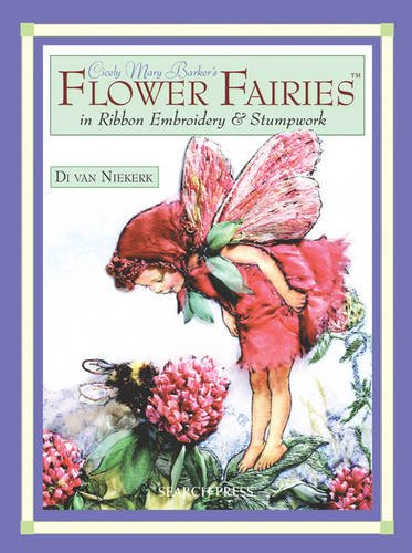 Cicely Mary Barker's Flower Fairies in Ribbon Embroidery & Stumpwork por Di Van Niekerk