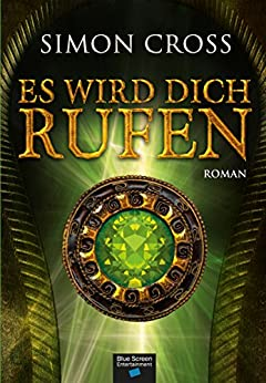 Es wird Dich rufen: Mystery-Roman (German Edition) by [Cross, Simon]