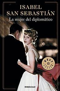 La mujer del diplomático par Isabel San Sebastián