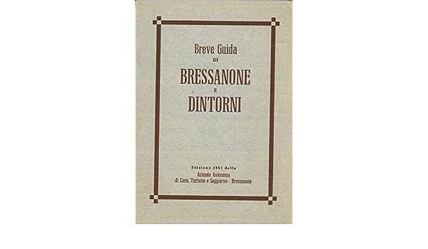 Amazon.it: Breve guida di Bressanone e dintorni. - N.A. - - Libri