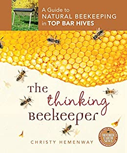 The Thinking Beekeeper: A Guide to Natural Beekeeping in Top Bar Hives par [Hemenway, Christy]