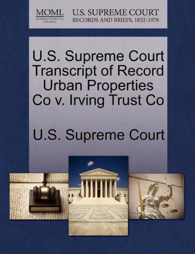 U.S. Supreme Court Transcript of Record Urban Properties Co v. Irving Trust Co