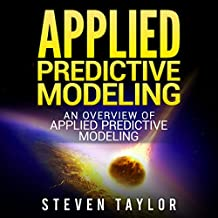 Applied Predictive Modeling: An Overview