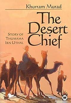 Descargar The Desert Chief: Story of Thumama Ibn Uthal (Muslim Children's Library) PDF