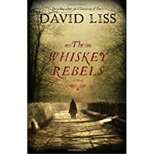 The Whiskey Rebels by David Liss (2008-09-30)