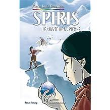 Spiris T.1 - Le chant de la pierre
