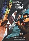 Police vs Syndicats du crime - Les polars et films de triades dans le cinéma de Hong Kong