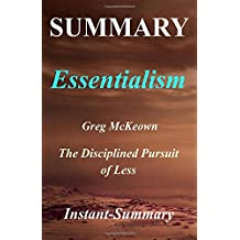 Summary - Essentialism: By Greg McKeown | The Disciplined Pursuit of Less