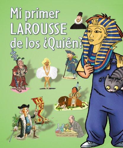 Mi primer Larousse de los ¿quién? (Larousse - Infantil / Juvenil - Castellano - A Partir De 5/6 Años) por Aa.Vv.