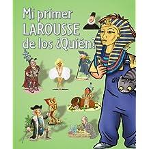 Mi primer Larousse de los ¿quién? (Larousse - Infantil / Juvenil - Castellano - A Partir De 5/6 Años)