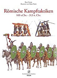 Römische Kampftaktiken: 109 v.Chr. - 313 n. Chr.