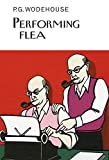 Performing Flea (Everyman's Library P G WODEHOUSE)