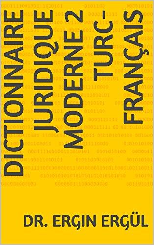 Dictionnaire Juridique Moderne 2 Turc-Français par Dr. Ergin Ergül