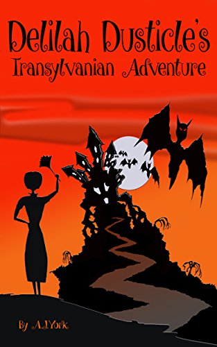 Delilah Dusticle's Transylvanian Adventure: A Magical Fantasy Series for Children Ages 8-12 (The Delilah Dusticle Adventures) (English Edition)