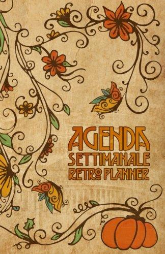 Agenda Settimanale Retro Planner: Weekly Planner life organizer in italiano da borsa senza data