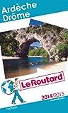 Guide du Routard Ardèche, Drôme 2014/2015