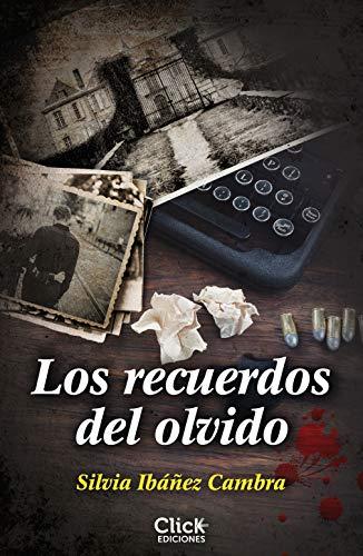 Los recuerdos del olvido de Silvia Ibáñez Cambra