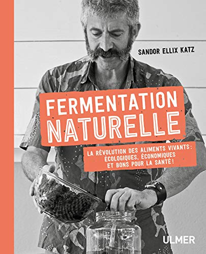 Fermentation naturelle par Sandor ellix Katz