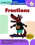 Fractions Grade 6 (Kumon Math Workbooks)