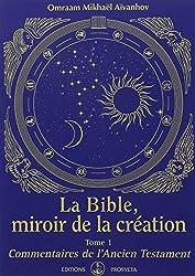La Bible, miroir de la création - tome 1 - Commentaires de l'Ancien Testament