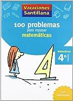 Vacaciónes Santillana 100 Problemas Para Repasar Matemáticas 4 PriMaría - 9788429408409