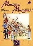 Musique, musique, 6e. Guide pédagogique