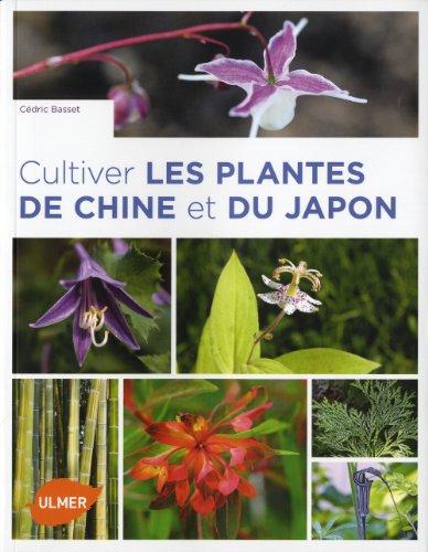 Cultiver les plantes de Chine et du Japon