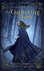 The Gathering Dark: The Grisha 1
