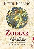 Zodiak: Die Geschichte der Astrologie - Peter Berling