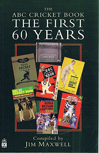 ABC Cricket Book: the First 60 Years por Jim Maxwell