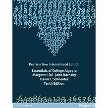Essentials of College Algebra: Pearson New International Edition