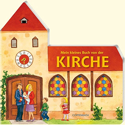 Mein kleines Buch von der Kirche (Bücher für die Kleinsten)