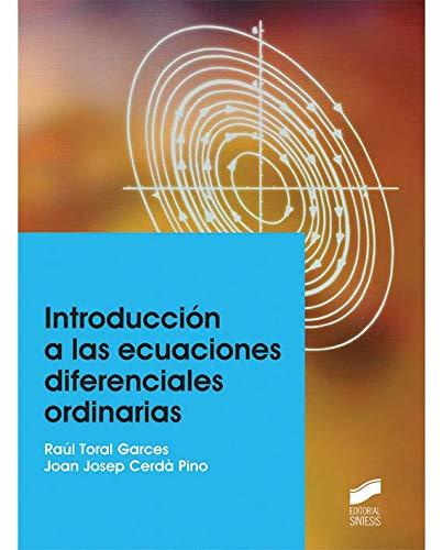 Introducción a las ecuaciones diferenciales ordinarias (Ingeniería y Ciencia) por Raul/Cerdà Pino, Joan Josep Toral Garces