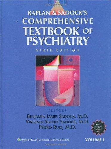 Kaplan and Sadock's Comprehensive Textbook of Psychiatry (Comprehensive Textbook of Psychiatry (Kaplan & Saddock's)(2) by Benjamin J. Sadock (2009-06-01)