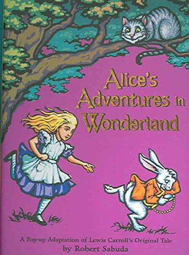 [(Alice's Adventures in Wonderland : A Pop-Up Adaptation of Lewis Carroll's Original Tale)] [Author: Lewis Carroll , Robert Sabuda] published on (November, 2003)