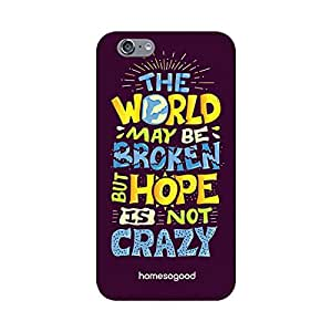 HomeSoGood Always Hope for The Best Multicolor 3D Mobile Case for iPhone 6 (Back Cover)