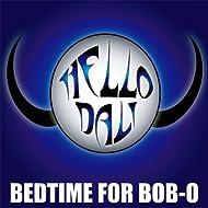 Bedtime For Bob-O
