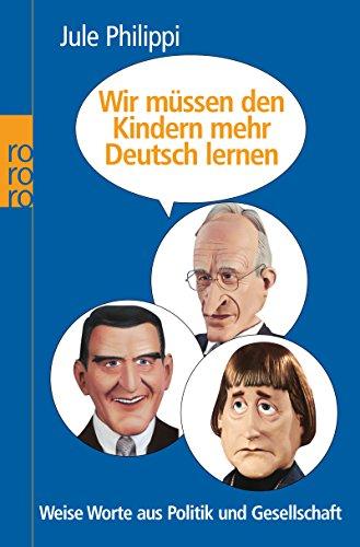 Wir müssen den Kindern mehr Deutsch lernen: Weise Worte aus Politik und Gesellschaft