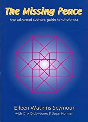 The Missing Peace: The Advanced Seeker's Guide To Wholeness (Psycho-Spiritual Integration Book 1)