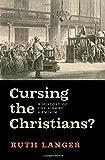 Cursing the Christians?: A History of the Birkat HaMinim