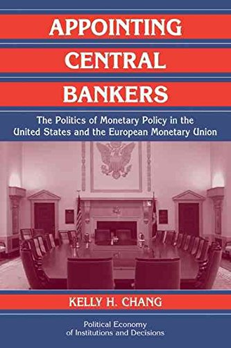 [(Appointing Central Bankers : The Politics of Monetary Policy in the United States and the European Monetary Union)] [By (author) Kelly H. Chang ] published on (November, 2006) par Kelly H. Chang